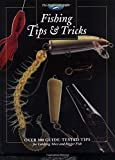 Fishing Tips & Tricks: Over 300 Guide-Tested Tips for Catching More and Bigger Fish (The Freshwater Angler)