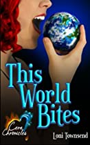 This World Bites (Cera Chronicles) (Volume 1)