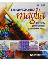Enciclopedia della maglia. Oltre 300 punti spiegati passo dopo passo