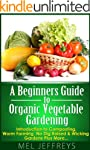A Beginners Guide to Organic Vegetabl...