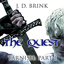 The Quest: Tarnish, Book 1 Audiobook by J. D. Brink Narrated by Todd Menesses