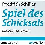Spiel des Schicksals: Ein Bruchstück aus einer wahren Geschichte | Friedrich Schiller