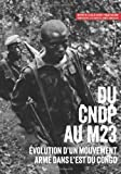 img - for Du CNDP au M23:  volution d'un mouvement arm  dans l'est du Congo (Usalama Project) (French Edition) book / textbook / text book