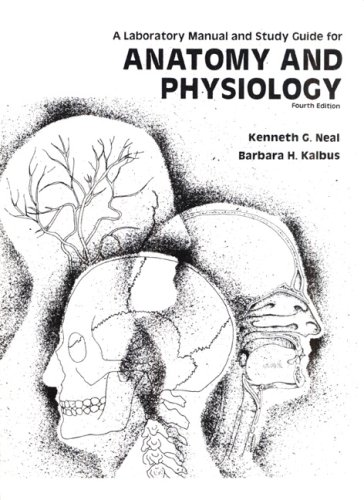 Anatomy and Physiology Laboratory Manual and Study Guide (4th Edition)