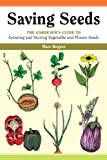 img - for Saving Seeds: The Gardener's Guide to Growing and Storing Vegetable and Flower Seeds (A Down-to-Earth Gardening Book) book / textbook / text book