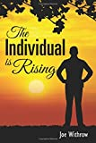 The Individual is Rising by Joe Withrow