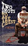 img - for Two Shots to the Chest book / textbook / text book