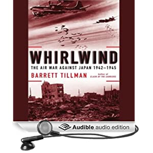 Whirlwind: The Air War Against Japan, 1942-1945 (Unabridged)