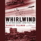 Whirlwind: The Air War Against Japan, 1942-1945 | [Barrett Tillman]