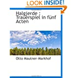 Halgjerde : Trauerspiel in fünf Acten (German Edition)