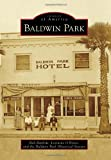img - for Baldwin Park (Images of America Series) book / textbook / text book