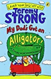 Jeremy Strong My Dad's Got an Alligator!
