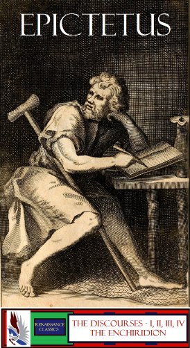 Epictetus - Epictetus: The Discourses (4 Volumes/Books) & The Enchiridion (Annonated) (English Edition)
