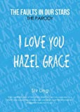 The Fault in Our Stars the Parody 2: I Love You Hazel Grace