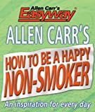 Allen Carr's How to be a Happy Non-Smoker (English Edition)