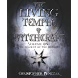 The Living Temple of Witchcraft Volume One: The Descent of the Goddessby Christopher Penczak