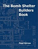 The Bomb Shelter Builders Book