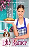 Miracle Pie (Miracle Interrupted Book 4)