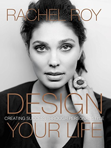 Download Design Your Life: Creating Success Through Personal Style