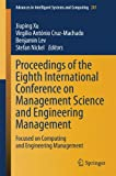 Proceedings of the Eighth International Conference on Management Science and Engineering Management: Focused on Computing and Engineering Management (Advances in Intelligent Systems and Computing)