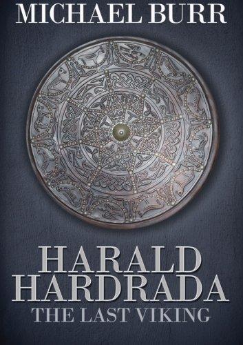 Harald Hardrada: The Last Viking