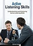 Active Listening Skills: Understanding and Improving Active Listening Skills