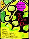 img - for To Cook is Divine: Italian, Filipino, and Southern-style Vegetarian Recipes from Outside the Box and The Joy of Vegan Baking book / textbook / text book