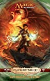 img - for Future Sight: Time Spiral Cycle, Book 3 (Bk. 3) (Magic The Gathering) book / textbook / text book