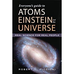 Everyone's Guide to Atoms, Einstein, and the Universe by Robert L. Piccioni Ph.D.