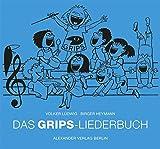 """Das GRIPS-Liederbuch: Die schönsten """"Hits für Kids"""" aus über 40"""