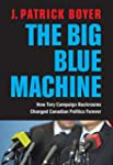 The Big Blue Machine: How Tory Campai...