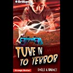 Tune In to Terror: Strange Matter #17    Engle, Barnes
