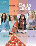 img - for Learn to Delta Lace Crochet (Annie's Attic: Crochet) book / textbook / text book