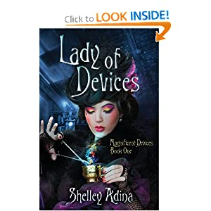 Lady of Devices: A steampunk adventure novel (Magnificent Devices) by Shelley Adina