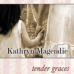 Tender Graces | [Kathryn Magendie]