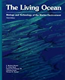 The Living Ocean: Biology and Technology of the Marine Environment