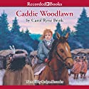 Caddie Woodlawn Audiobook by Carol Ryrie Brink Narrated by Roslyn Alexander