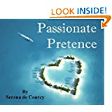 Passionate Pretence - A romantic novel: A world of private jets, palatial villas, sun-drenched beaches and magnificent...