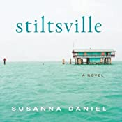 Stiltsville | [Susanna Daniel]