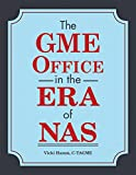 The GME Office in the Era of NAS