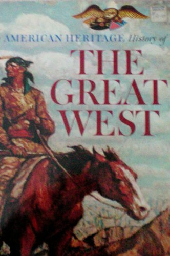 The American Heritage History of the Great West