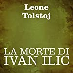 La morte di Ivan Ilic [The Death of Ivan Ilyich] | Leone Tolstoj