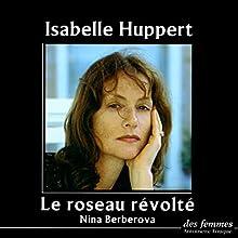 Le roseau révolté | Livre audio Auteur(s) : Nina Berberova Narrateur(s) : Isabelle Huppert