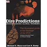 Dire Predictions: Understanding Global Warmingby Michael E. Mann