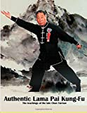 Authentic Lama Pai Kung Fu: The teachings of the late Chan Tai-San