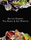British Rubbish (0847836940) by Noble, Tim
