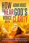 How to Hear God's Voice with Clarity...