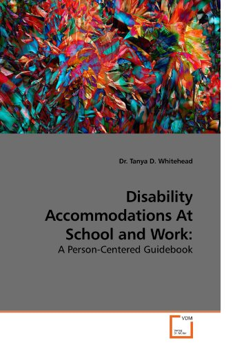 Disability Accommodations At School and Work:: A...