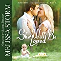 She Will Be Loved: Cupid's Bow, Book 2 Audiobook by Melissa Storm Narrated by Sorrel Brigman