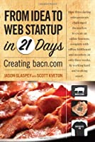 From Idea to Web Start-up in 21 Days: Creating bacn.com ebook download